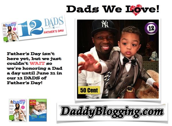 12dadsoffathersday_daddyblogging.com _ 50cent